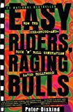 Easy Riders, Raging Bulls: How the Sex-Drugs-and-Rock N Roll Generation Saved Hollywood