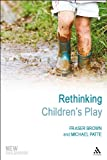 img - for Rethinking Children's Play (New Childhoods) book / textbook / text book