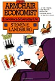 Armchair Economist: Economics & Everyday Life (0029177766) by Steven E. Landsburg