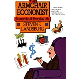 Armchair Economist: Economics & Everyday Life ~ Steven E. Landsburg