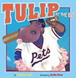Tulip at the Bat (0316612804) by Lewis, J. Patrick