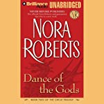 Dance of the Gods: Circle Trilogy, Book 2 (       UNABRIDGED) by Nora Roberts Narrated by Dick Hill