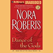 Dance of the Gods: Circle Trilogy, Book 2 | [Nora Roberts]