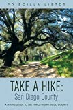 Search : Take a Hike: San Diego County: A Hiking Guide to 260 Trails in San Diego County