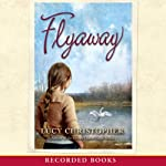 Flyaway | Lucy Christopher