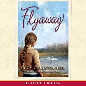 Flyaway | [Lucy Christopher]