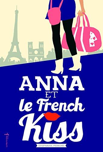 Stephanie Perkins - Anna et le french kiss (Fiction J)