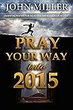 Pray Your Way Into 2015 (Pray Your Way Series)
