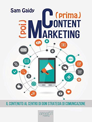 prima Content poi Marketing Il contenuto al centro di ogni strategia di comunicazione PDF