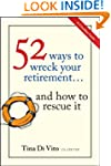52 Ways to Wreck Your Retirement: ......