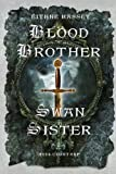 Eithne Massey Blood Brother, Swan Sister: 1014 Clontarf; A Battle Begins