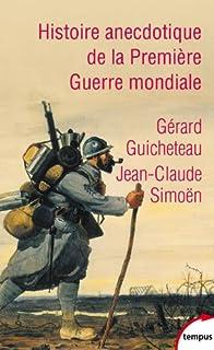 Histoire anecdotique de la Première Guerre mondiale, Guicheteau, Gérard