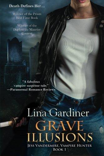 Image of Grave Illusions: Jess Vandermire, Vampire Hunter, Book 1
