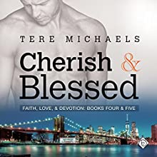 Cherish & Blessed: Faith, Love, and Devotion, Book 4 (       UNABRIDGED) by Tere Michaels Narrated by JP Handler