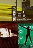 img - for Senses and the City: An interdisciplinary approach to urban sensescapes (Austria: Forschung und Wissenschaft - Interdisziplinar) book / textbook / text book