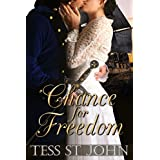 Chance For Freedom (Chances Are Series Book 2) ~ Tess St. John