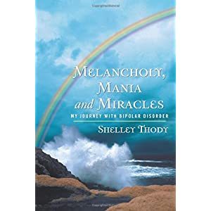 Learn more about the book, Melancholy, Mania & Miracles: My Journey With Bipolar Disorder