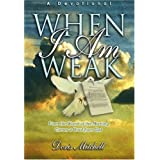 When I Am Weak: From the Womb of the Morning Comes a Word from God