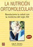 Nutrición ortomolecular, la: Revoluciona tu salud con la medicina del siglo xxi. (Alternativas)