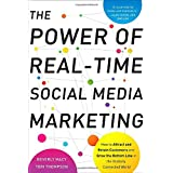 Thompson Teri und Macy Beverly: The Power of Real-Time Social Media Marketing: How to Attract and Retain Customers and Grow the Bottom Line in the Globally Connected World