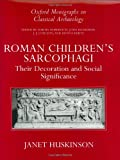 img - for Roman Children's Sarcophagi: Their Decoration and Its Social Significance (Oxford Monographs on Classical Archaeology) book / textbook / text book