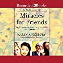 A Treasury of Miracles for Friends: True Stories of God's Presence Today Audiobook by Karen Kingsbury Narrated by Jack Garrett, Ed Sala, Joh McDonough, Cecelia Riddett