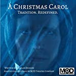A Christmas Carol: Tradition. Redefined.: Adapted for the Stage by the MOD Theatre Company NYC | Charles Dickens,Andrea Daveline - editor,Adam Daveline - editor