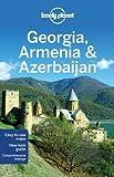Lonely Planet Georgia Armenia & Azerbaijan (Multi Country Guide) by John Noble, Danielle Systermans, Michael Kohn 4th (fourth) Edition (7/1/2012)