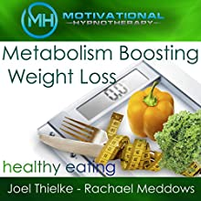 Metabolism Boosting Weight Loss and Healthy Eating Habits - Hypnosis, Meditation and Music  by  Motivational Hypnotherapy Narrated by Rachael Meddows, Joel Thielke