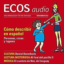 ECOS audio - Cómo describir en español. 11/2012: Spanisch lernen Audio - Orte und Personen beschreiben Audiobook by  div. Narrated by  div.