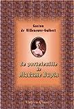 echange, troc Gaston de Villeneuve-Guibert - Le portefeuille de Madame Dupin, dame de Chenonceaux: Lettres et ?uvres inédites de Madame Dupin, l'abbé de Saint-Pierre, Vol