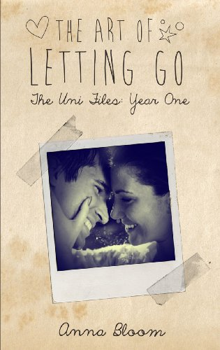 The Art of Letting Go (The Uni Files) by Anna Bloom