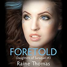 Foretold: Daughters of Saraqael, Book Three Audiobook by Raine Thomas Narrated by Meghan Crawford