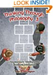 Thinking Through Philosophy: Bk.3