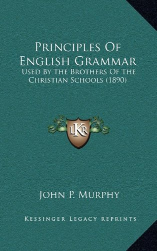 Principles of English Grammar: Used by the Brothers of the Christian Schools (1890)