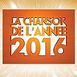 La Chanson de l'Ann�e 2016 (Coffret 4...