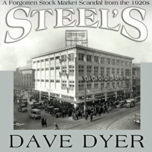 Steel's: A Forgotten Stock Market Scandal from the 1920s | [Dave Dyer]