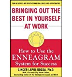 img - for [(Bringing Out the Best in Yourself at Work: How to Use the Enneagram System for Success )] [Author: Ginger Lapid-Bogda] [Aug-2004] book / textbook / text book