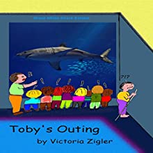 Toby's Outing: Toby's Tales, Volume 3 Audiobook by Victoria Zigler Narrated by Joseph A. Batzel
