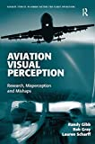 img - for Aviation Visual Perception: Research, Misperception and Mishaps (Ashgate Studies in Human Factors for Flight Operations) book / textbook / text book