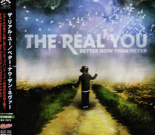 [The Real You] Better Now Than Never