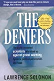 The Deniers, Fully Revised: The World-Renowned Scientists Who Stood Up Against Global Warming Hysteria, Political Persecution and Fraud