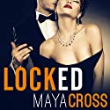 Locked: The Alpha Group, Book 1 Audiobook by Maya Cross Narrated by Carmen Rose