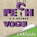 Pechvogel | S. G. Browne