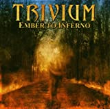 Trivium - Ember To Inferno