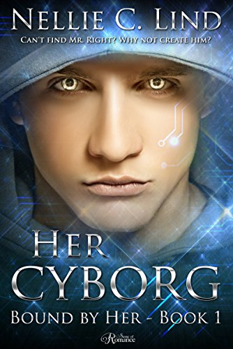 Her Cyborg Bound By Book 1 Nellie C Lind 000 336 Pages 4 Out Of 50 96 Reviews 106 In Kindle Store EBooks Science Fiction