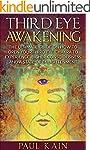 Third Eye Awakening:The Ultimate Guid...