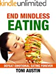 End Mindless Eating (Create Permanent...