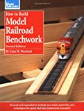 How to Build Model Railroad Benchwork, Second Edition (Model Railroader)