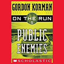 Public Enemies: On the Run, Chase 5 Audiobook by Gordon Korman Narrated by Ben Rameaka